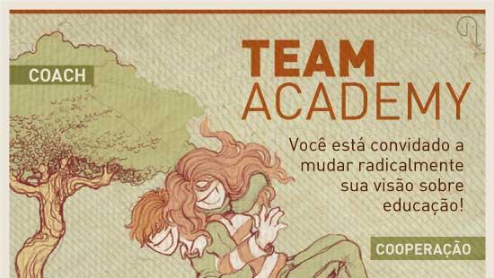 Team Adademy, Você está convidado a mudar radicalmente sua visão sobre educação!